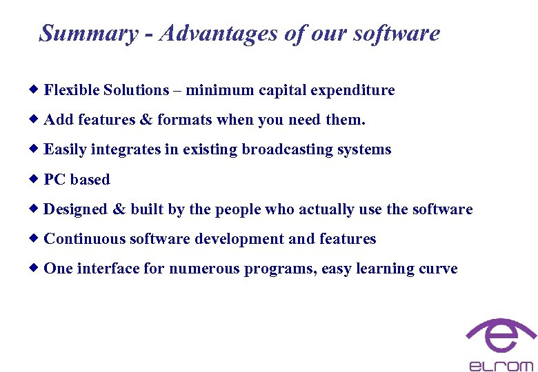Summary - Advantages of our software ® Flexible Solutions – minimum capital expenditure ®