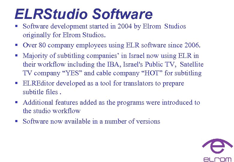 ELRStudio Software § Software development started in 2004 by Elrom Studios originally for Elrom