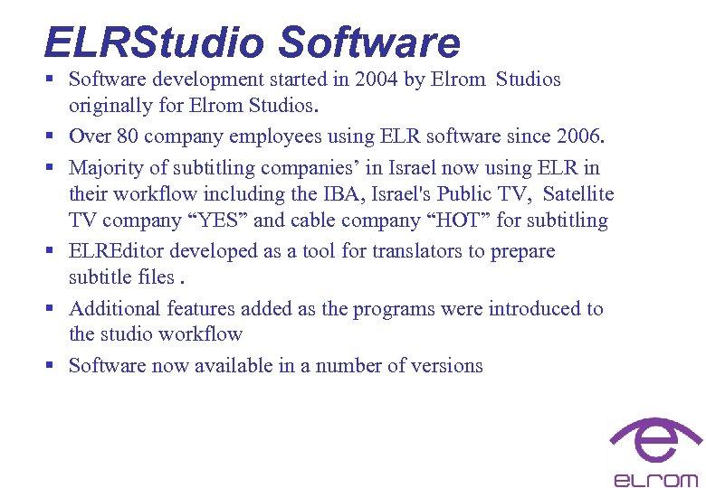 ELRStudio Software § Software development started in 2004 by Elrom Studios originally for Elrom