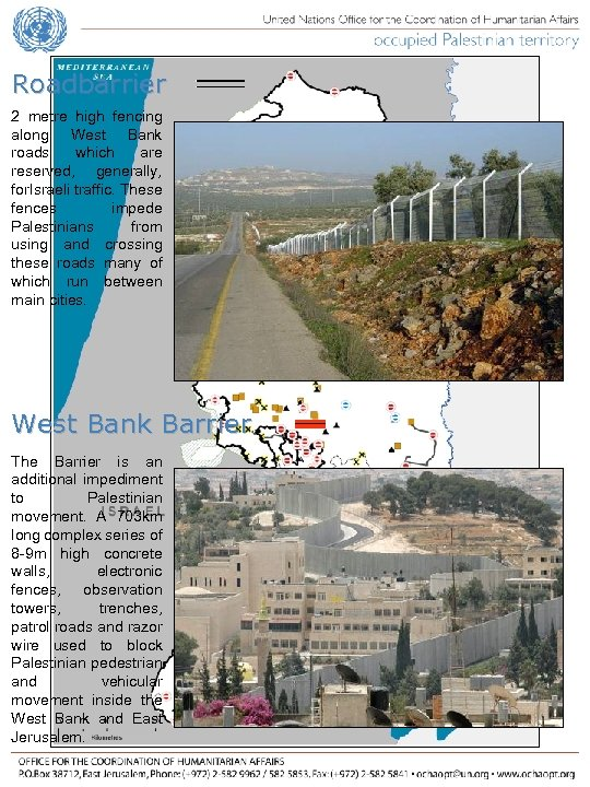 Roadbarrier 2 metre high fencing along West Bank roads which are reserved, generally, for.