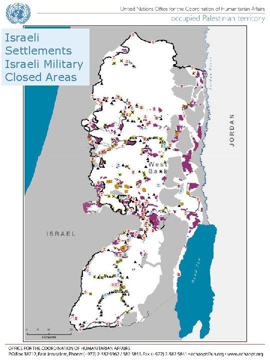 Israeli Settlements Israeli Military Closed Areas
