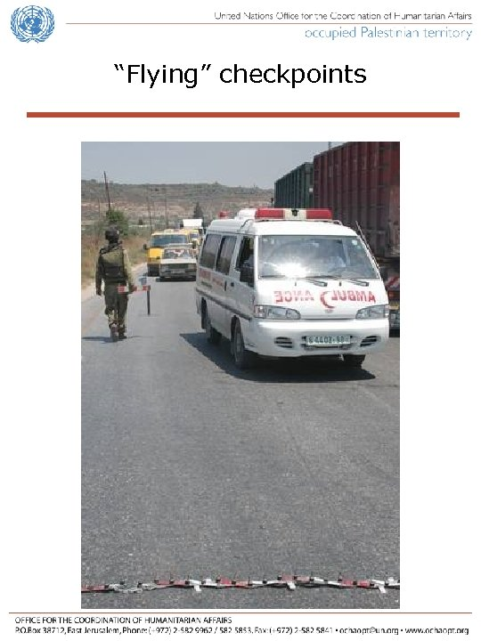 """""""Flying"""" checkpoints In addition to the several hundred fixed closures, random or """"flying"""" checkpoints"""