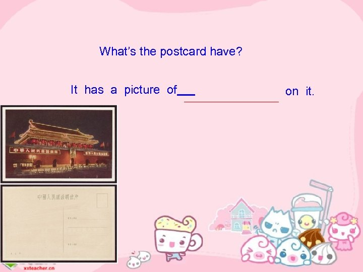 What's the postcard have? It has a picture of on it.
