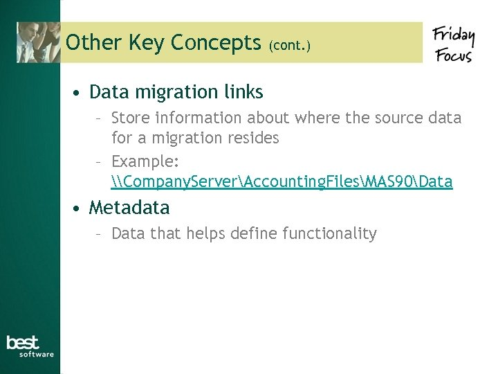Other Key Concepts (cont. ) • Data migration links – Store information about where