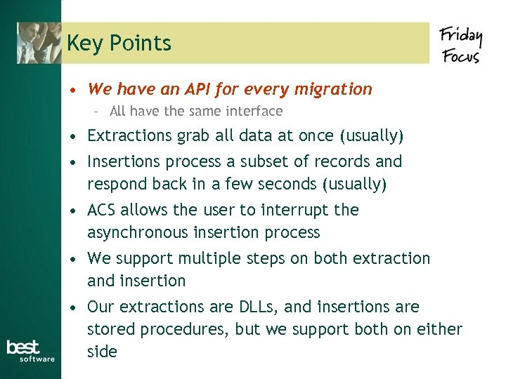 Key Points • We have an API for every migration – All have the