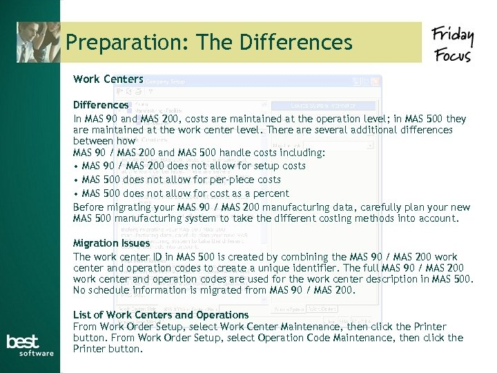 Preparation: The Differences Work Centers Differences In MAS 90 and MAS 200, costs are