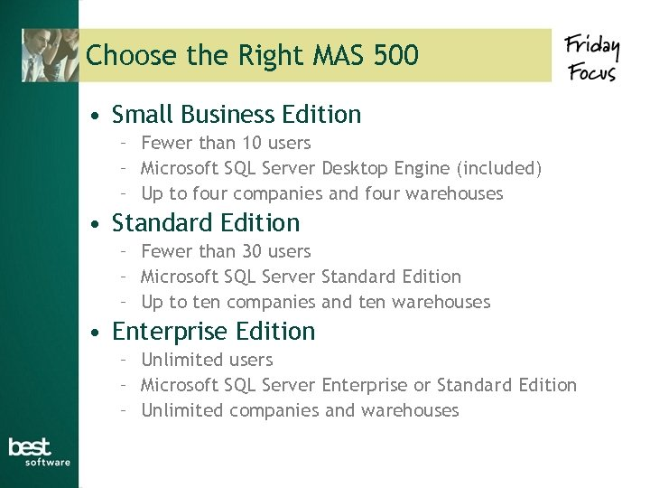 Choose the Right MAS 500 • Small Business Edition – Fewer than 10 users