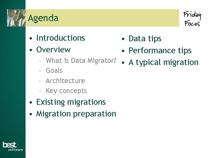 Agenda • Introductions • Overview • Data tips • Performance tips – What is