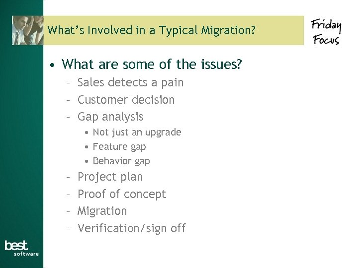 What's Involved in a Typical Migration? • What are some of the issues? –