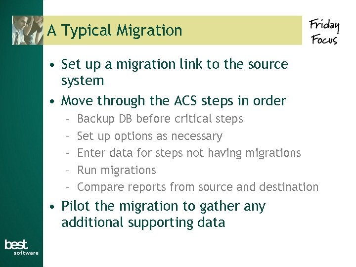 A Typical Migration • Set up a migration link to the source system •