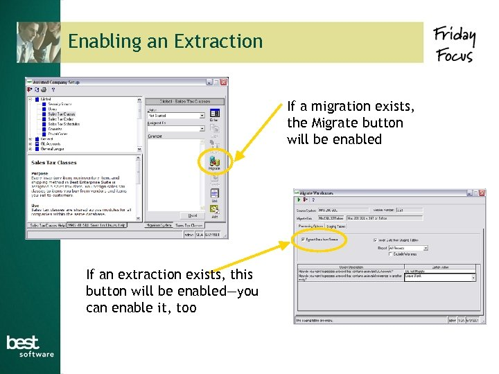 Enabling an Extraction If a migration exists, the Migrate button will be enabled If