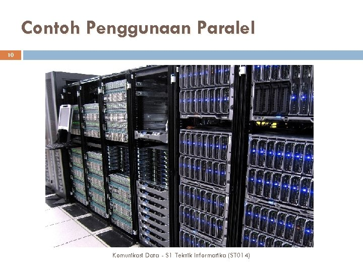 Contoh Penggunaan Paralel 10 Komunikasi Data - S 1 Teknik Informatika (ST 014)