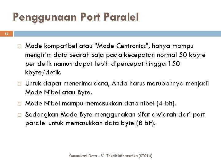 Penggunaan Port Paralel 15 Mode kompatibel atau