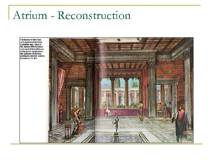 Atrium - Reconstruction