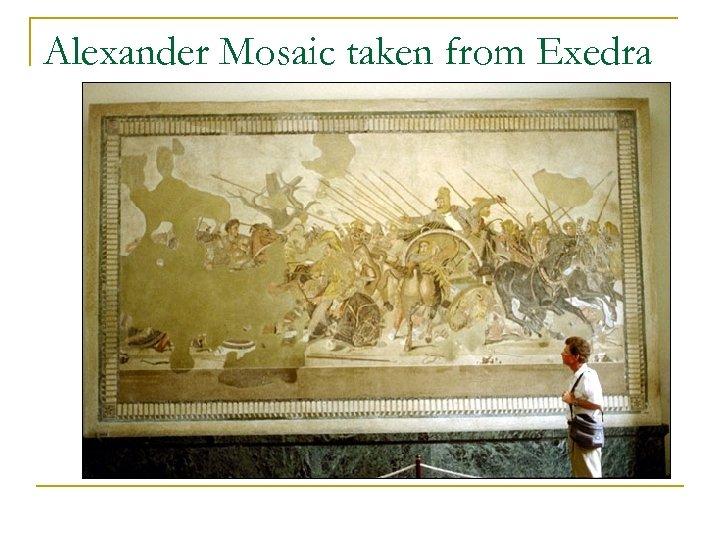 Alexander Mosaic taken from Exedra