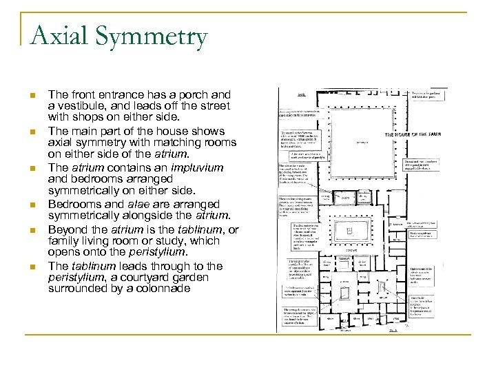 Axial Symmetry n n n The front entrance has a porch and a vestibule,