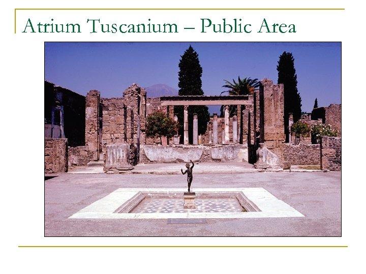Atrium Tuscanium – Public Area