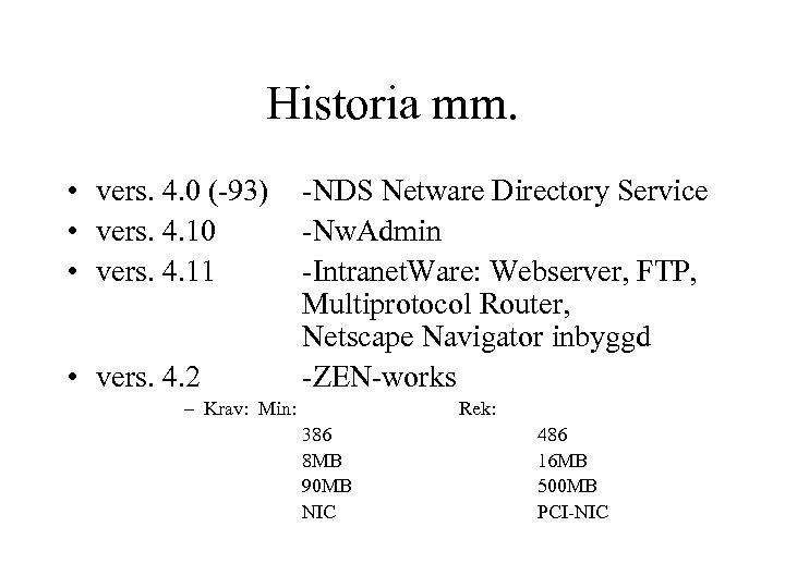 Historia mm. • vers. 4. 0 (-93) • vers. 4. 10 • vers. 4.