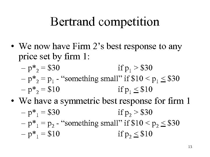 Bertrand competition • We now have Firm 2's best response to any price set