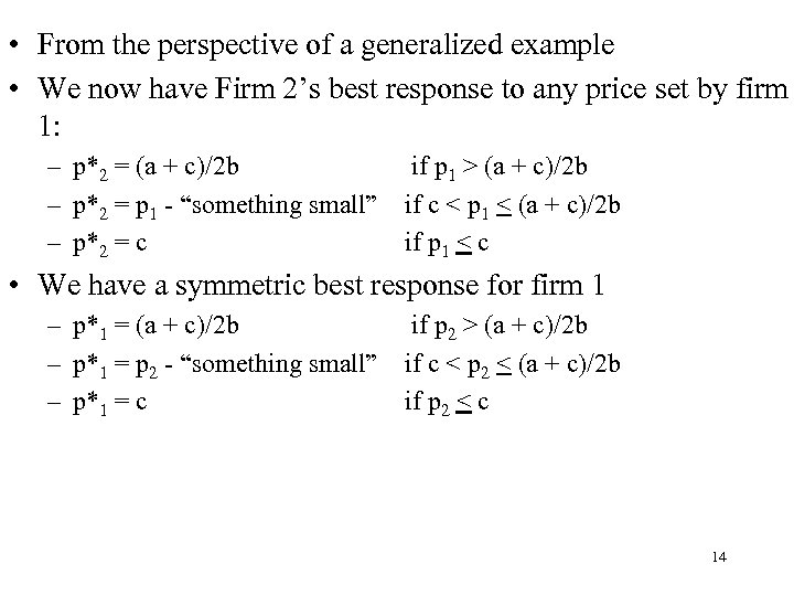 • From the perspective of a generalized example • We now have Firm