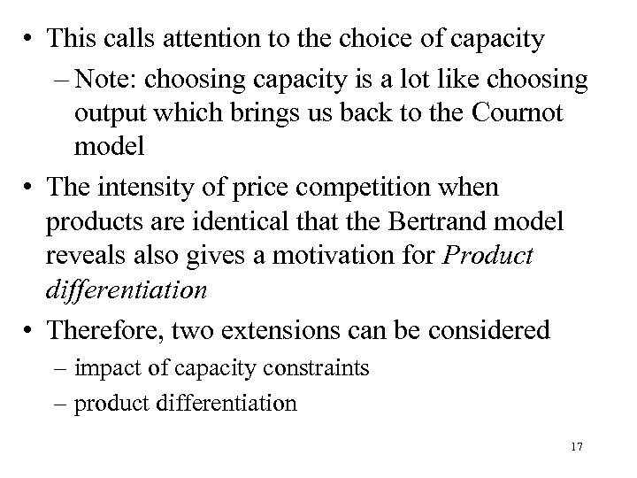 • This calls attention to the choice of capacity – Note: choosing capacity
