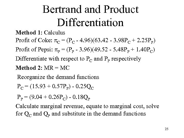 Bertrand Product Differentiation Method 1: Calculus Profit of Coke: p. C = (PC -