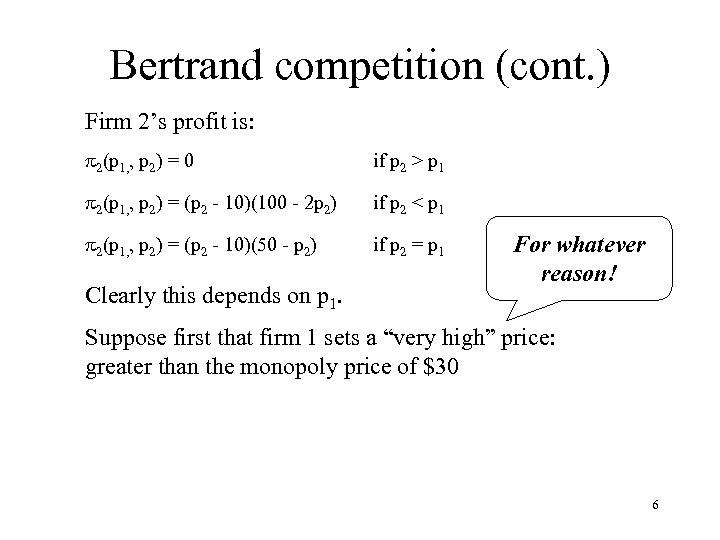 Bertrand competition (cont. ) Firm 2's profit is: p 2(p 1, , p 2)