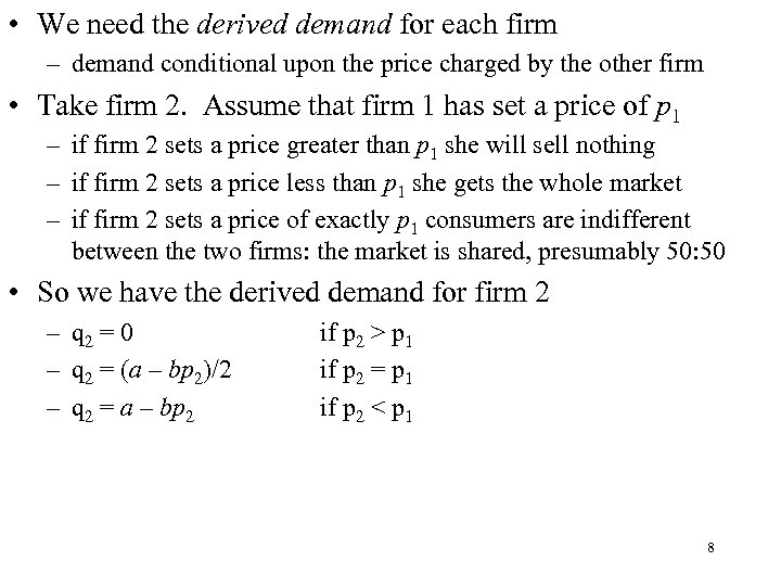 • We need the derived demand for each firm – demand conditional upon