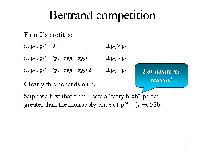 Bertrand competition Firm 2's profit is: p 2(p 1, , p 2) = 0