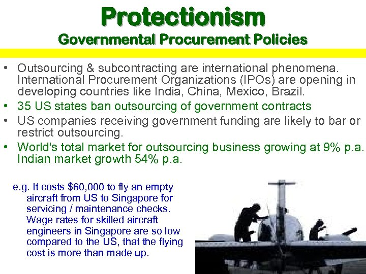 Protectionism Governmental Procurement Policies • Outsourcing & subcontracting are international phenomena. International Procurement Organizations
