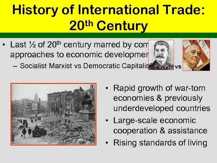 History of International Trade: th Century 20 • Last ½ of 20 th century
