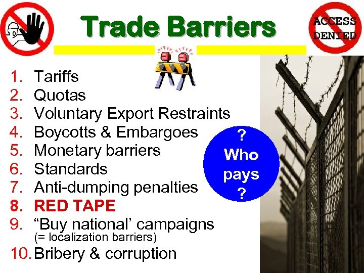 Trade Barriers 1. 2. 3. 4. 5. 6. 7. 8. 9. Tariffs Quotas Voluntary