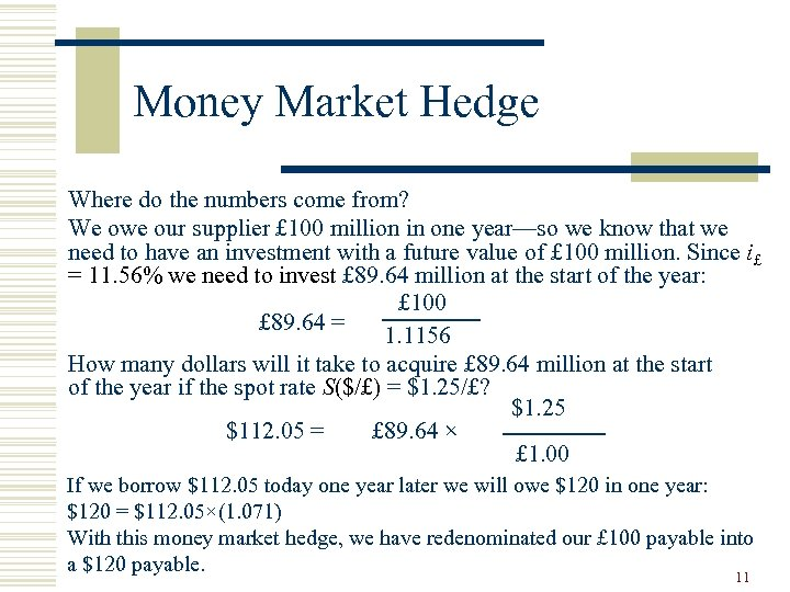 Money Market Hedge Where do the numbers come from? We owe our supplier £