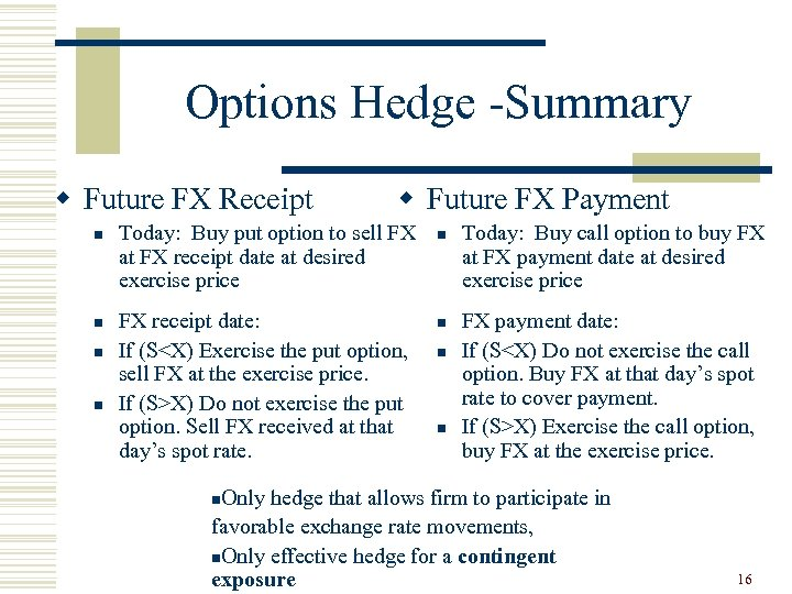 Options Hedge -Summary w Future FX Receipt n n w Future FX Payment Today: