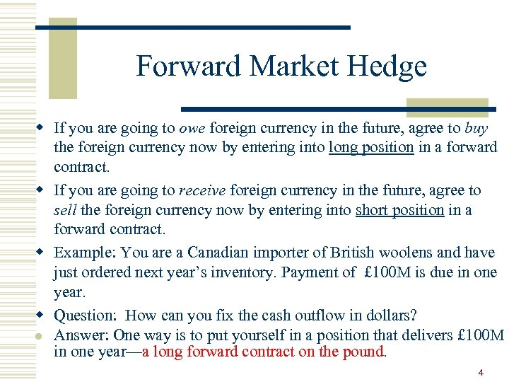 Forward Market Hedge w If you are going to owe foreign currency in the
