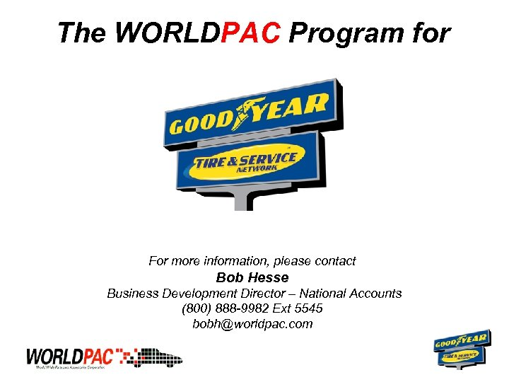 The WORLDPAC Program for For more information, please contact Bob Hesse Business Development Director