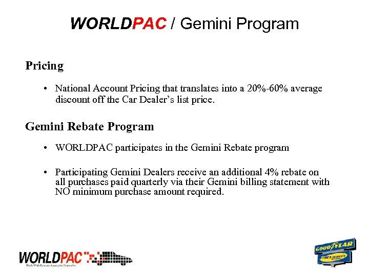 WORLDPAC / Gemini Program Pricing • National Account Pricing that translates into a 20%-60%