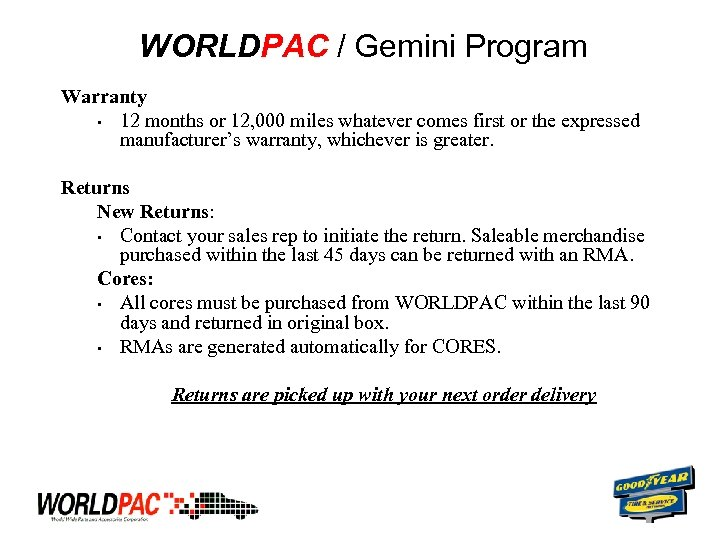 WORLDPAC / Gemini Program Warranty • 12 months or 12, 000 miles whatever comes