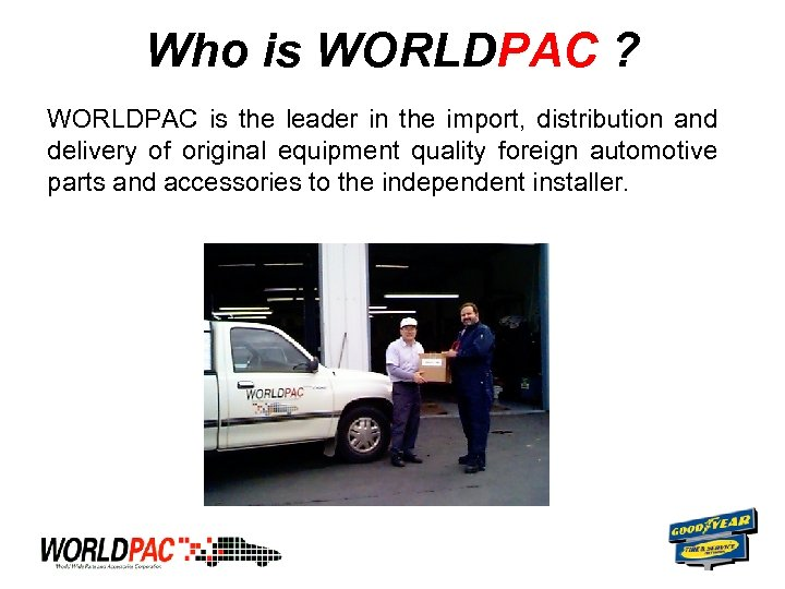 Who is WORLDPAC ? WORLDPAC is the leader in the import, distribution and delivery