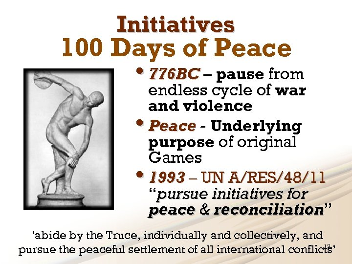 Initiatives 100 Days of Peace • 776 BC – pause from endless cycle of