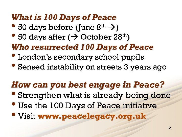 What is 100 Days of Peace • 50 days before (June 8 th )