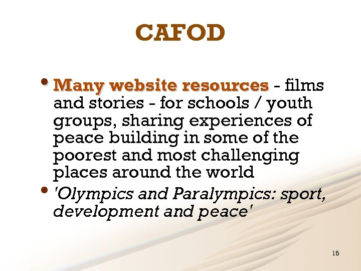 CAFOD • Many website resources - films and stories - for schools / youth
