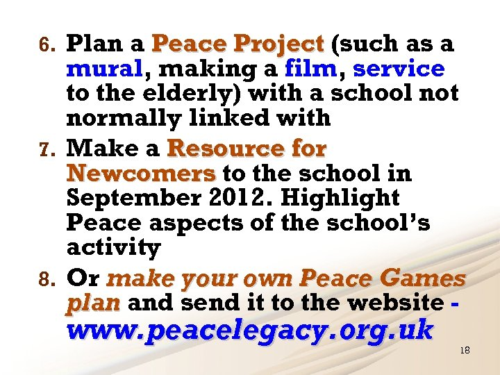 Plan a Peace Project (such as a mural, making a film, service to the