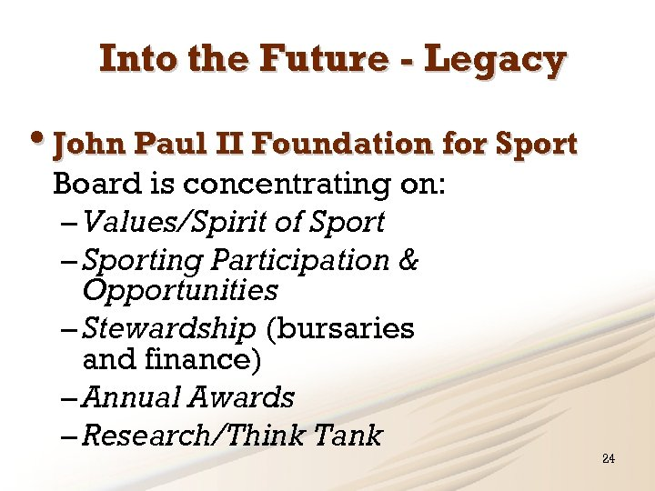 Into the Future - Legacy • John Paul II Foundation for Sport Board is