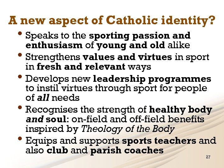 A new aspect of Catholic identity? • Speaks to the sporting passion and enthusiasm