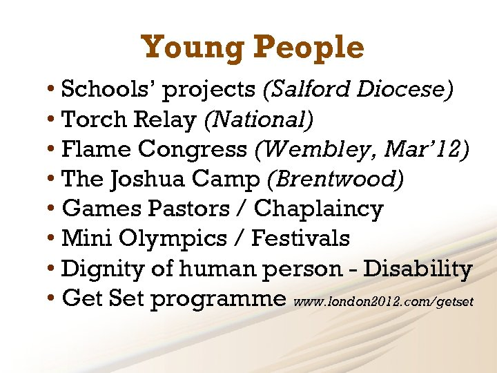 Young People • Schools' projects (Salford Diocese) • Torch Relay (National) • Flame Congress