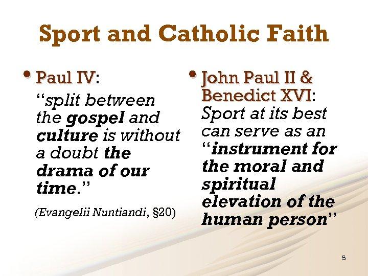 "Sport and Catholic Faith • Paul IV: IV ""split between the gospel and culture"