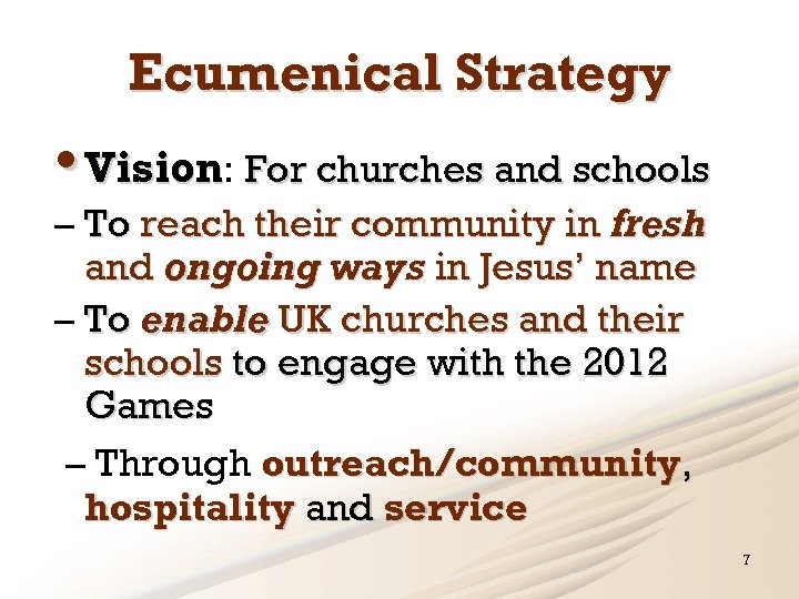 Ecumenical Strategy • Vision: For churches and schools – To reach their community in