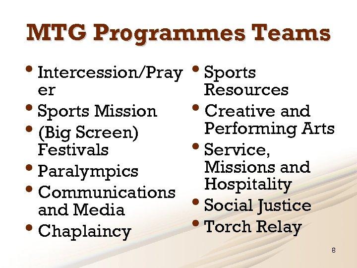 MTG Programmes Teams • Intercession/Pray • Sports er Resources • Sports Mission • Creative