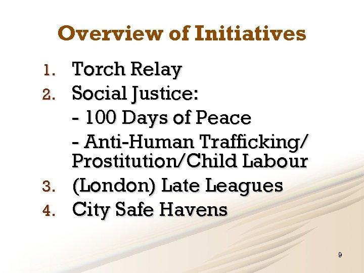 Overview of Initiatives 1. 2. 3. 4. Torch Relay Social Justice: - 100 Days